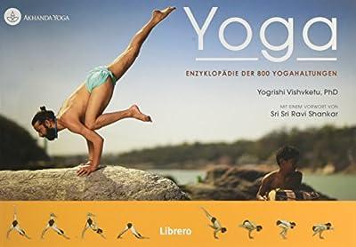 Yoga Enzyklopedie: Enzyklopedie der 800 Yogahaltungen