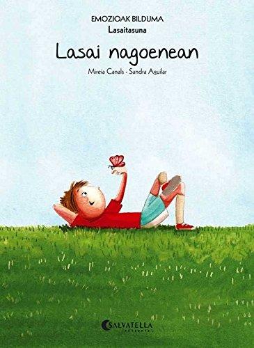 Lasai nagoenean (Lasaitasuna): Emozioak 9 (Emozioak Bilduma) por Mireia Canals Botines