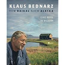 Vom Baikal nach Alaska: Eine Reise in Bildern