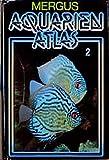 Aquarienatlas - Deutsche Ausgabe. Das umfassende Kompaktwerk über die Aquaristik - mit 2600 Zierfischen und 400 Wasserpflanzen in Farbe. Komprimiertes ... für alle Aquarianer: Aquarienatlas, Kst, Bd.2