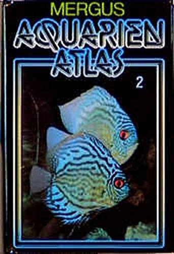 Aquarienatlas - Deutsche Ausgabe. Das umfassende Kompaktwerk über die Aquaristik - mit 2600 Zierfischen und 400 Wasserpflanzen in Farbe. Komprimiertes ... für alle Aquarianer: Aquarienatlas, Kst, Bd.2 -