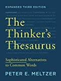 The Thinker's Thesaurus: Sophisticated Alternatives to Common Words - Peter E. Meltzer