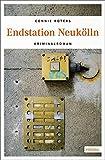 Endstation Neukölln: Kriminalroman
