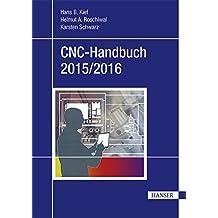 CNC-Handbuch 2015/2016: CNC, DNC, CAD, CAM, FFS, SPS, RPD, LAN, CNC-Maschinen, CNC-Roboter, Antriebe, Energieeffizienz, Werkzeuge, Industrie 4.0, ... Normen, Simulation, Fachwortverzeichnis