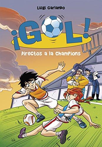 Directos a la Champions (Serie ¡Gol! 41) por Luigi Garlando