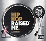 Dj Semtex Presents: Hip Hop Raised Me