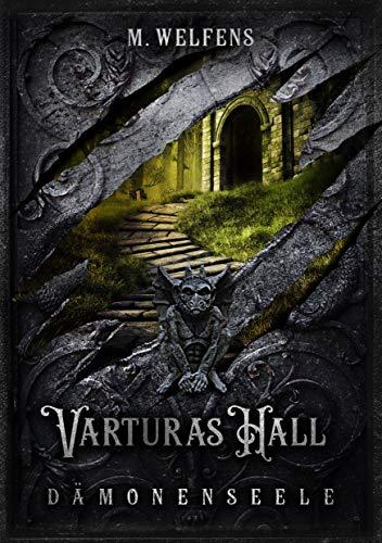 Varturas Hall: Dämonenseele (German Edition) eBook: M. Welfens ...