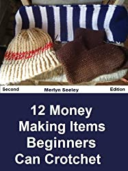 12 Money Making Items Beginners Can Crochet (English Edition)