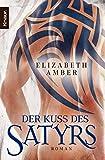 Der Kuss des Satyrs: Ein erotischer Roman (Die Satyr-Reihe, Band 1)
