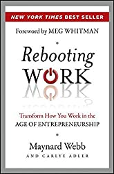Rebooting Work: Transform How You Work in the Age of Entrepreneurship by Maynard Webb (2013-01-28)