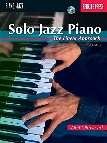 Solo Jazz Piano: The Linear Approach - Berklee Press Book/CD (2nd Edition) by Neil Olmstead (2013-03-01)