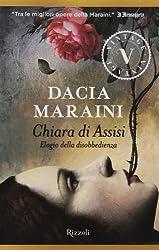 Chiara di Assisi. Elogio della disobbedienza by Dacia Maraini (2014-01-01)