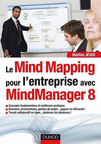 Le MindMapping pour l'entreprise avec MindManager 8 (Hors Collection) par Martine Jésus