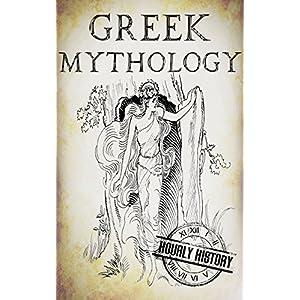 Greek Mythology: A Concise Guide to Ancient Gods, Heroes, Beliefs and Myths of Greek Mythology (Greek Mythology – Norse…