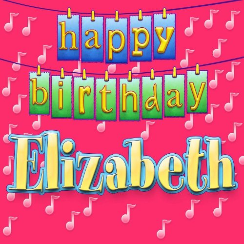 Happy Birthday Elisabeth
