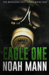 Eagle One (The Bugging Out Series) (Volume 2) by Noah Mann (2014-10-13)