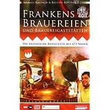 Frankens Brauereien und Brauereigaststätten: Die fränkische Bierkultur auf 672 Seiten