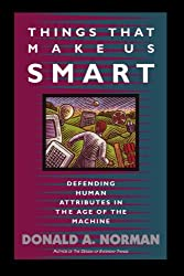 [ [ [ Things That Make Us Smart: Defending Human Attributes in the Age of the Machine[ THINGS THAT MAKE US SMART: DEFENDING HUMAN ATTRIBUTES IN THE AGE OF THE MACHINE ] By Norman, Donald A. ( Author )Mar-31-1994 Paperback