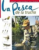 Pesca De La Trucha, La. Guia Ilustrada (Guías Ilustradas De Pesca)
