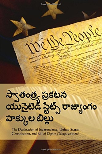 Declaration of Independence, Constitution, Bill of Rights (Telugu edition)
