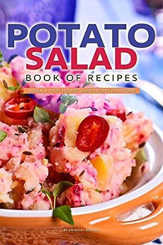 Potato Salad Book of Recipes: Unique Tasty Potato Salad Recipes