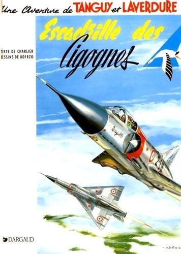 Tanguy et Laverdure, tome 4 : Escadrille des cigognes