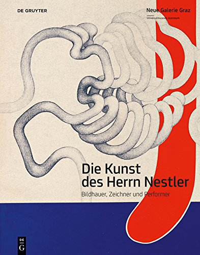 Die Kunst des Herrn Nestler: Bildhauer, Zeichner und Performer (German Edition)