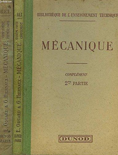 COMPLEMENT AU COURS ELEMENTAIRE DE MECANIQUE INDUSTRIELLE. EN 2 VOLUMES.