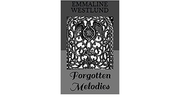 Forgotten melodies something to sing about book 1 ebook forgotten melodies something to sing about book 1 ebook emmaline westlund amazon kindle store fandeluxe Epub