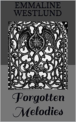 Forgotten melodies something to sing about book 1 ebook forgotten melodies something to sing about book 1 by westlund emmaline fandeluxe Epub