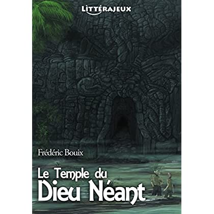 Le Temple du Dieu Néant: Une Aventure à Lire, Un Livre à Vivre (Littérajeux)