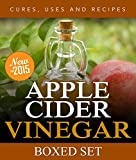 Apple Cider Vinegar Cures, Uses and Recipes (Boxed Set): For Weight Loss and a Healthy Diet