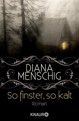 Buchseite und Rezensionen zu 'So finster, so kalt: Roman' von Diana Menschig