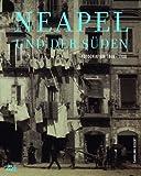 Neapel und der Süden: Fotografien 1846-1900. Sammlung Siegert - Dorothea Ritter