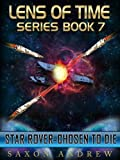 Star Rover-Chosen to Die (Lens of Time Book 7)