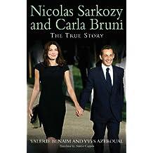 Nicolas Sarkozy and Carla Bruni: The True Story by Valerie Benaim (2010-10-28)
