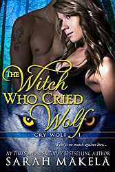 The Witch Who Cried Wolf: New Adult Shifter Romance (Cry Wolf Book 1) (English Edition)