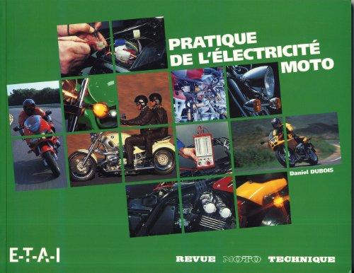 Pratique de l'électricité moto par Daniel Dubois