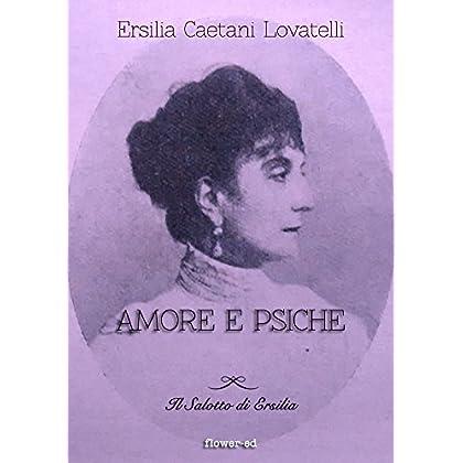 Amore E Psiche (Il Salotto Di Ersilia Vol. 3)