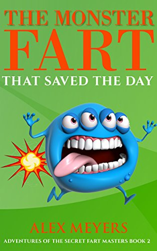The Monster Fart That Saved the Day (Adventures of the Secret Fart Masters Book 2) (English Edition) (Master Fart)