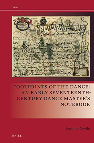 Footprints of the Dance: An Early Seventeenth-Century Dance Master's Notebook (Drama and Theatre in Early Modern Europe) por Jennifer Nevile