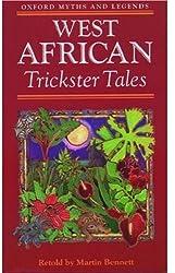 West African Trickster Tales (Oxford Myths & Legends)