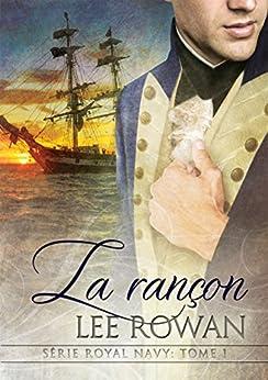 La rançon (Série Royal Navy t. 1) par [Rowan, Lee]