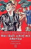Was läuft schief mit Amerika: Roman - Scott Bradfield