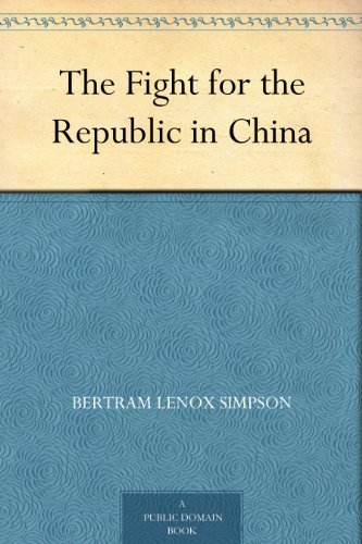 The Fight for the Republic in China (English Edition) Lenox Classic Edition
