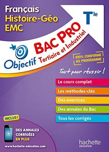 Objectif Bac Pro Français-Histoire-Géographie-Énseignement moral et civique par Jérémie Garcio