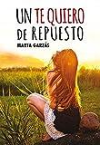 Un te quiero de repuesto (Spanish Edition)