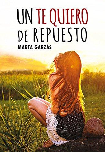 Un te quiero de repuesto por Marta Garzás