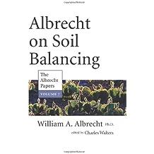 Albrecht on Soil Balancing: The Albrecht Papers