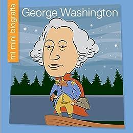 Descargar George Washington SP (My Early Library: Mi Mini Biografía (My Itty-Bitty Bio)) Epub